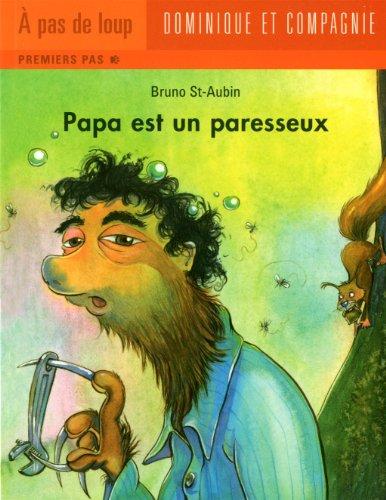 Papa est un paresseux: Saint-Aubin, Bruno