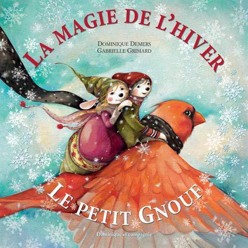 9782896861743: La magie de l'hiver - Le petit Gnouf
