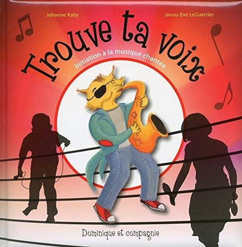 TROUVE TA VOIX -LIVRE+CD-: RABY LEGUERRIER