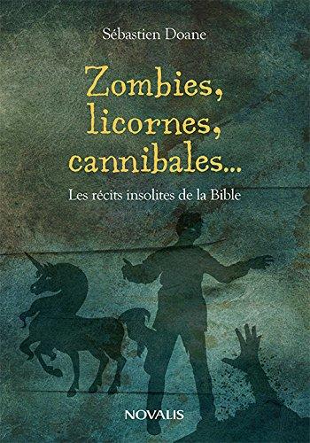 9782896881680: Zombies, licornes, cannibales... : Les r�cits insolites de la bible
