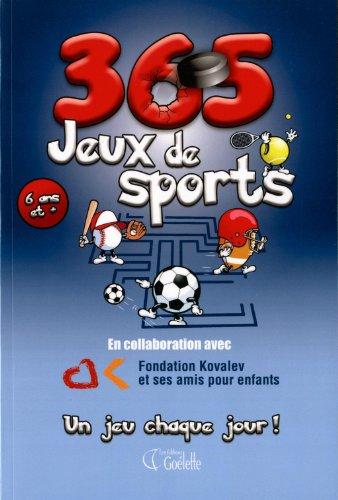 365 Jeux de sports: En collaboration avec Fondation Kovalev et ses amis pour enfants: Collectif