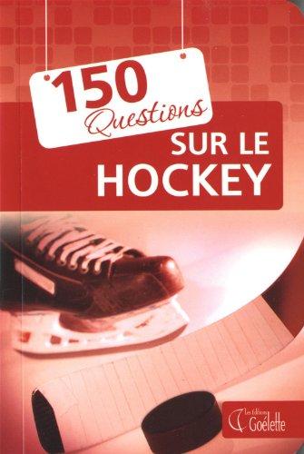 150 questions sur le hockey: Collectif