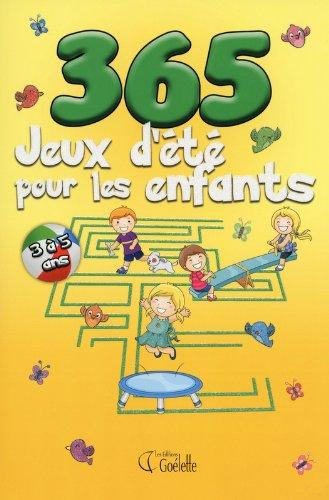 365 Jeux d'été pour les enfants: Collectif