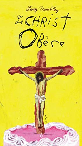 Christ obèse (Le): Tremblay, Larry