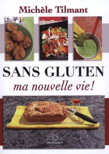 9782896960286: Sans gluten ma nouvelle vie !