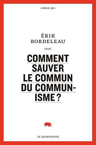 Comment sauver le commun du communisme ?: Bordeleau, Erik