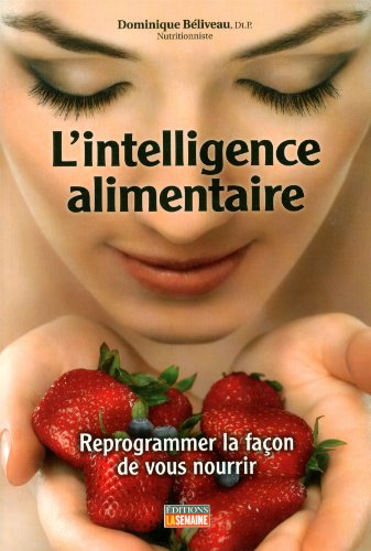9782897030360: L'intelligence alimentaire: Reprogrammer la façon de vous nourrir