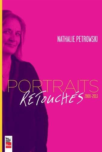 PORTRAITS RETOUCHÉS 2000-2013: PETROWSKI NATHALIE