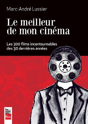 MEILLEUR DE MON CINÉMA (LE): LUSSIER MARC-ANDRÉ