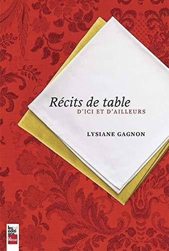 Recits de Table : d'Ici et d'Ailleurs: Gagnon Lysiane