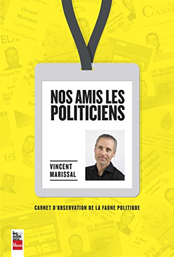 Nos Amis, les Politiciens: Marissal Vincent