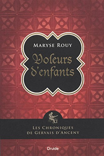 Voleurs d'enfants: Les chroniques de Gervais d'Anceny: Rouy, Maryse