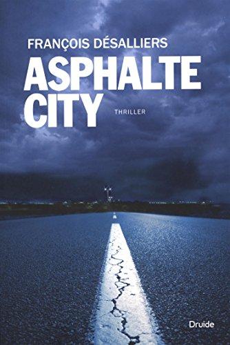 Asphalte City (French Edition): Désalliers, François