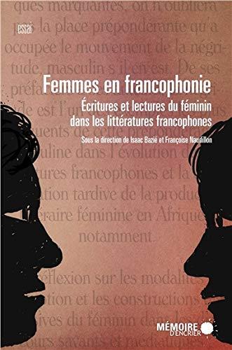 9782897120726: Femmes en francophonie : Ecritures et lectures du féminin dans les littératures francophones (Essai)