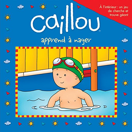 9782897180355: Apprend A Nager (Caillou) (French Edition)