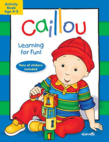 9782897180508: Caillou: Learning for Fun: Age 4-5: Activity book (Activity books)