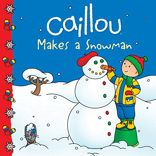 9782897181437: Caillou Makes a Snowman (Clubhouse)