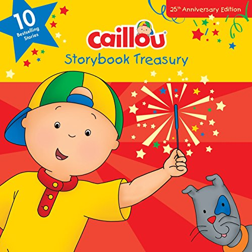 9782897181499: Caillou, Storybook Treasury, 25th Anniversary Edition: Ten Bestselling Stories