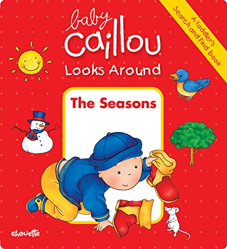 9782897181543: Baby Caillou Looks Around: The Seasons (A Toddler's Search and Find Book)
