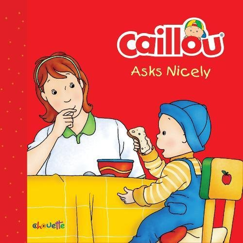 Caillou Asks Nicely (Step by Step): Patenaude, Danielle