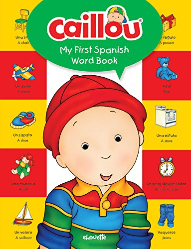 9782897183066: Caillou, My First Spanish Word Book (My First Dictionary)