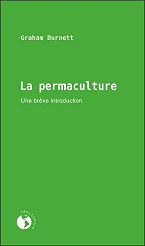 La permaculture : Une brève introduction: Burnett, Graham