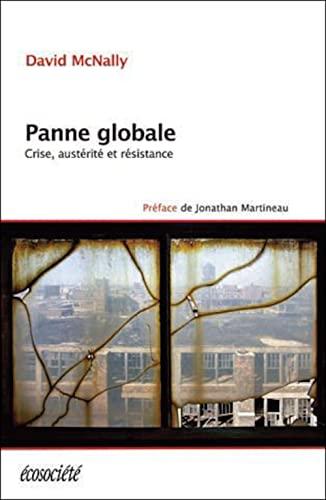 9782897190972: Panne globale - Crise, austérité et résistance