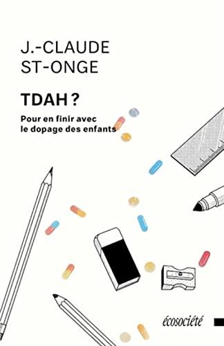 9782897192105: TDAH ? : Pour en finir avec le dopage des enfants