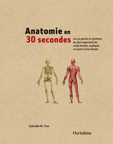 9782897231194: Anatomie en 30 secondes