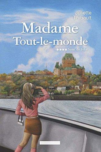 MADAME TOUT LE MONDE T4 VENT DE FOLIE: THIBAULT