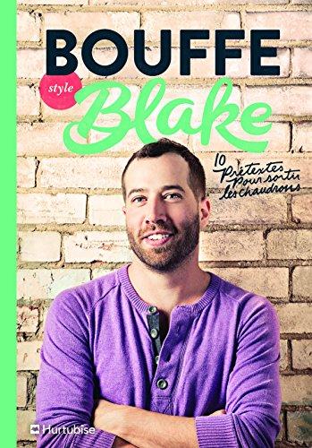 Bouffe Style Blake : 10 Pretextes pour Sortir les Chaudrons: Mackay Blake