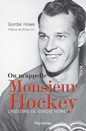 9782897236816: On M'Appelle Monsieur Hockey - l' Histoire de Gordie Howe