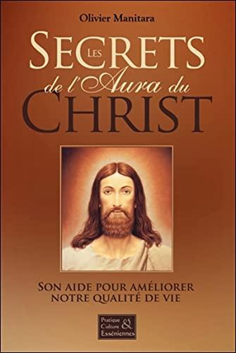 9782897243869: les secrets de l'aura du Christ ; son aide pour améliorer notre qualité de vie
