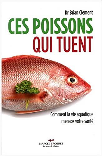 Ces poissons qui tuent: Clement, Brian R.