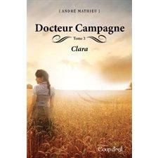 DOcteur Campagne Tome: 3 Clara (Docteur Campagne): Andr? Mathieu