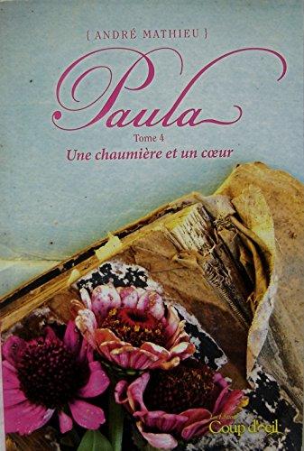 Paula Tome 4 Une Chaumiere et un: Andre Mathieu