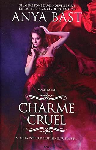 9782897331443: Charme cruel - Magie noire T2