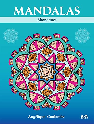 MANDALAS ABONDANCE: COULOMBE ANGELIQUE