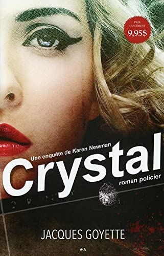 Crystal - 1 (French Edition): Goyette, Jacques