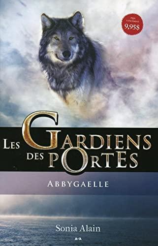 GARDIENS DES PORTES T1 - ABBYGAELLE: ALAIN SONIA