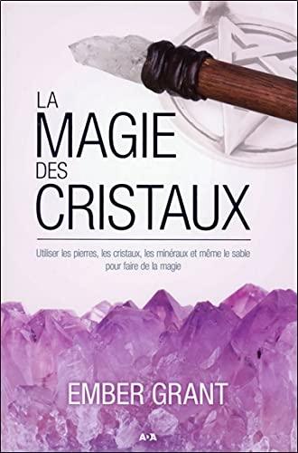 MAGIE DES CRISTAUX -LA-: GRANT EMBER