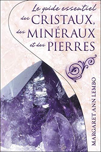 9782897339135: Le guide essentiel des cristaux, des minéraux et des pierres