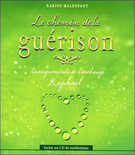 CHEMIN DE LA GUERISON -LE- RAPHAEL + CD: MALENFANT KARINE