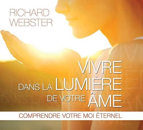 VIVRE DANS LA LUMIERE DE VOTRE AME - CD: WEBSTER RICHARD