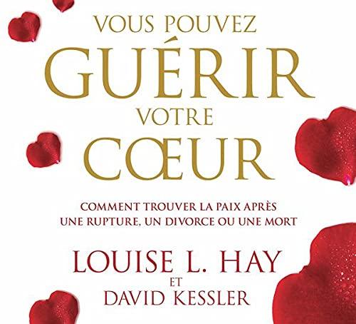VOUS POUVEZ GUERIR VOTRE COEUR - CD: HAY L KESSLER D