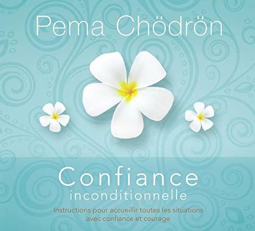 CONFIANCE INCONDITIONNELLE - 2CD AUDIO: CHODRON PEMA