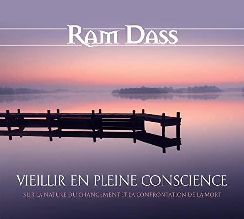 9782897361013: Vieillir en pleine conscience - Sur la nature du changement et la confrontation de la mort - Livre audio 2CD
