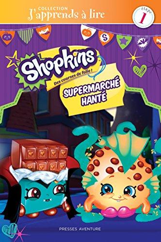 SHOPKINS-SUPERMARCHE HANTE (Shopkins J'apprends à lire) (French: COLLECTIF