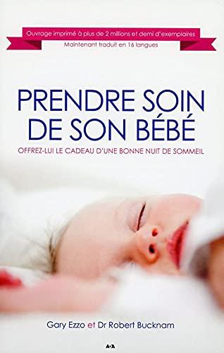 9782897520700: Prendre soin de son bébé - Offrez-lui le cadeau d'une bonne nuit de sommeil