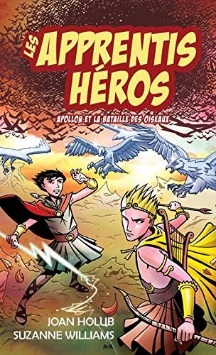 9782897524807: Les apprentis héros - T6 : Apollon et la bataille des oiseaux